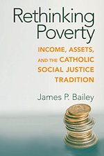 """Rethinking Poverty"" by James P. Bailey"