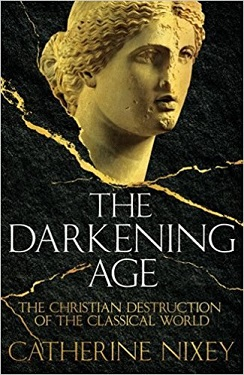 """The Darkening Age"" by Catherine Nixey"