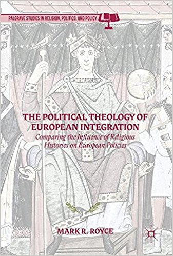 "Mark Royce's ""Political Theology of European Integration"" book cover."