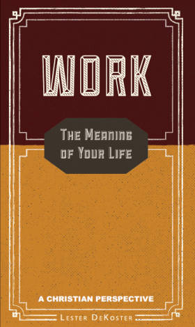 Work, The Meaning of Your Life